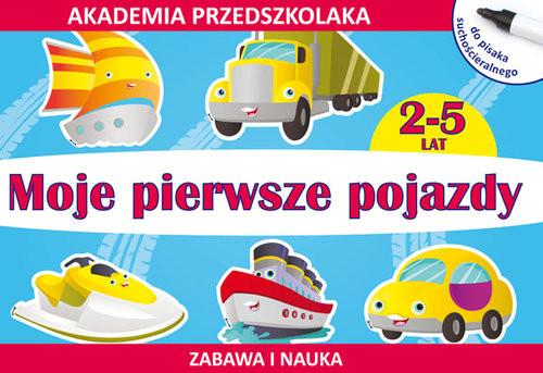 okładka Moje pierwsze pojazdy (do pisaka suchościeralnego) Akademia przedszkolaka 2-5 lat, Książka   Joanna  Paruszewska, Kamila  Pawlicka