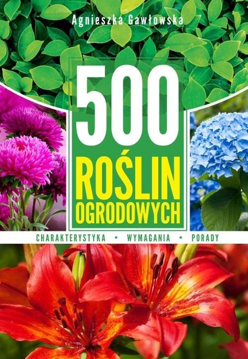 okładka 500 roślin ogrodowych, Książka | Agnieszka Gawłowska