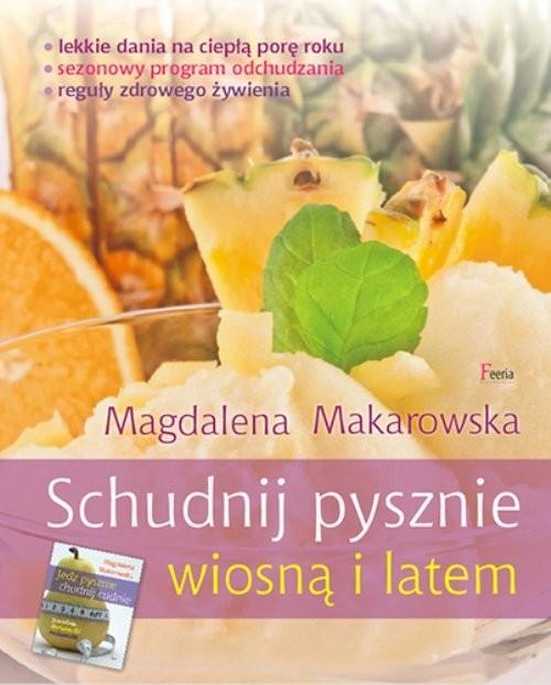 okładka Schudnij pysznie wiosną i latem, Książka | Makarowska Magdalena