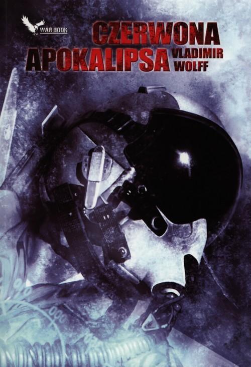 okładka Czerwona Apokalipsa, Książka | Vladimir Wolff