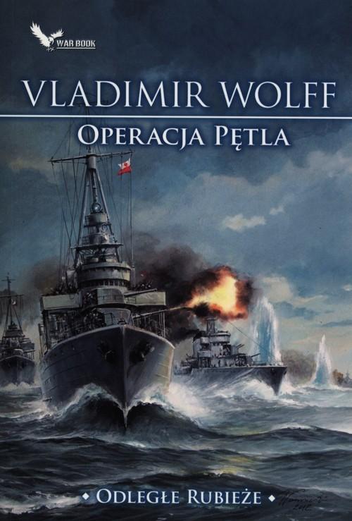 okładka Odległe rubieże Operacja pętla, Książka | Vladimir Wolff