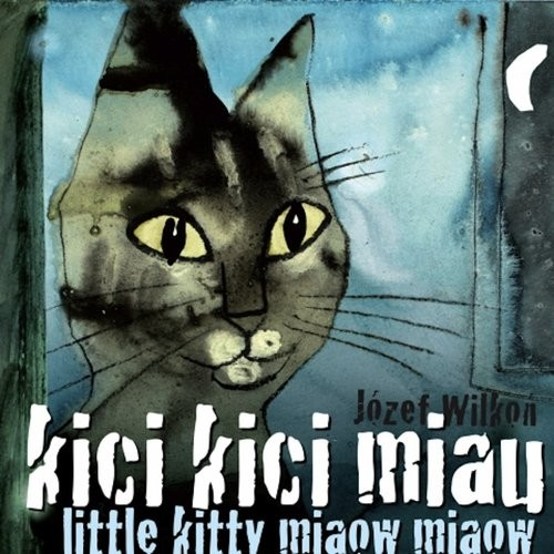 okładka Kici kici miau Little kitty miaow miaow, Książka | Józef Wilkoń