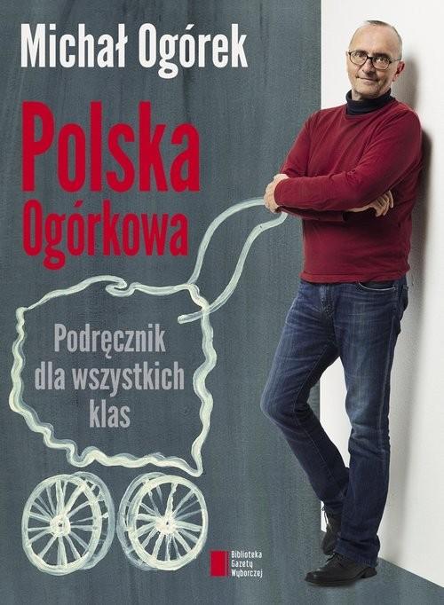okładka Polska Ogórkowa Podręcznik dla wszystkich klas, Książka   Ogórek Michał