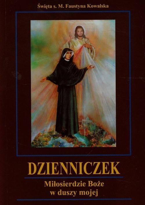 okładka Dzienniczek Miłosierdzie Boże w duszy mojejksiążka |  | Kowalska Faustyna