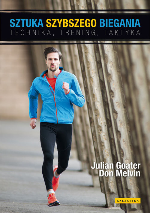 okładka Sztuka szybszego biegania Technika , trening, taktyka, Książka | Julian Goater, Don Melvin