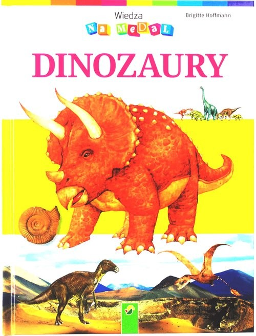 okładka Wiedza na medal Dinozaury, Książka   Hoffmann Brigitte
