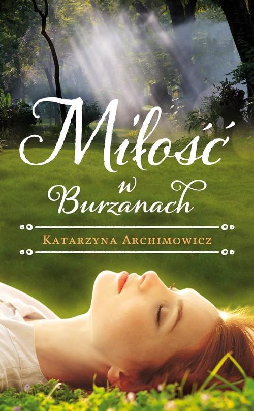 okładka Miłość w Burzanach, Książka | Katarzyna Archimowicz