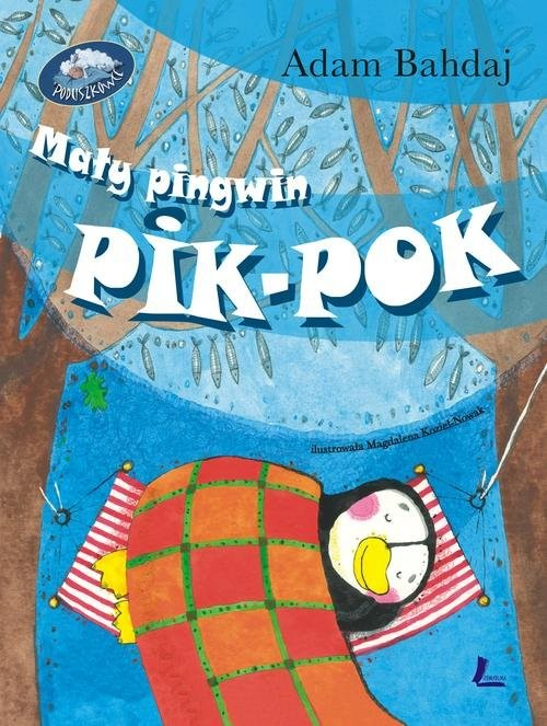 okładka Mały pingwin Pik Pok, Książka | Bahdaj Adam