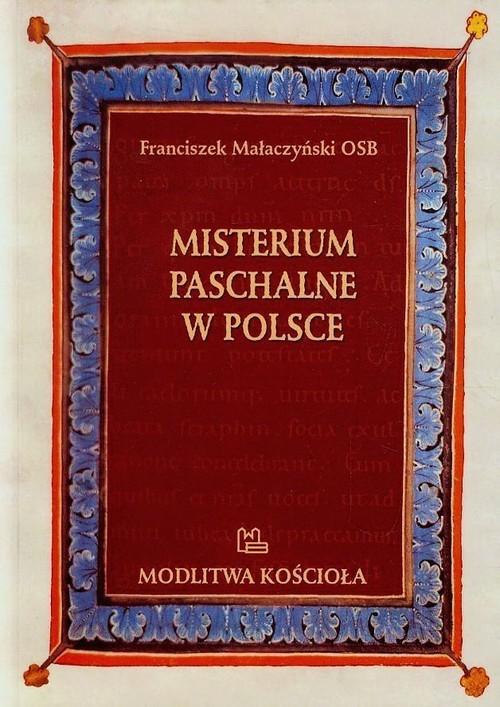 okładka Misterium Paschalne w Polsce, Książka | Małaczyński Franciszek
