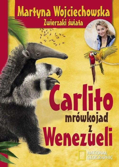 okładka Carlito mrówkojad z Wenezueli, Książka | Wojciechowska Martyna