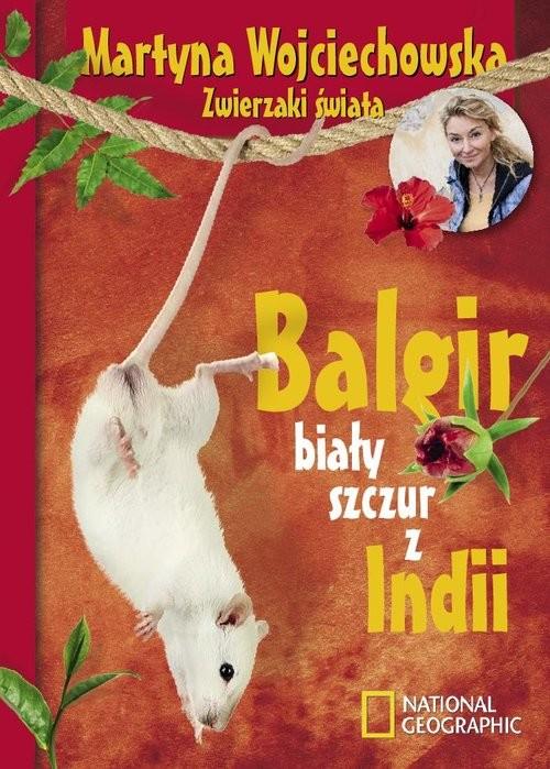 okładka Balgir, biały szczur z Indii, Książka | Wojciechowska Martyna