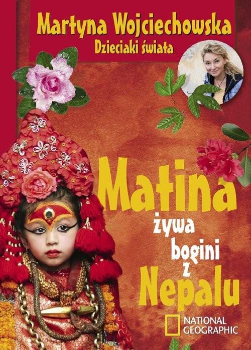 okładka Matina, żywa bogini z Nepalu, Książka | Wojciechowska Martyna