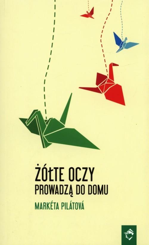 okładka Żółte oczy prowadzą do domu, Książka | Pilatova Marketa