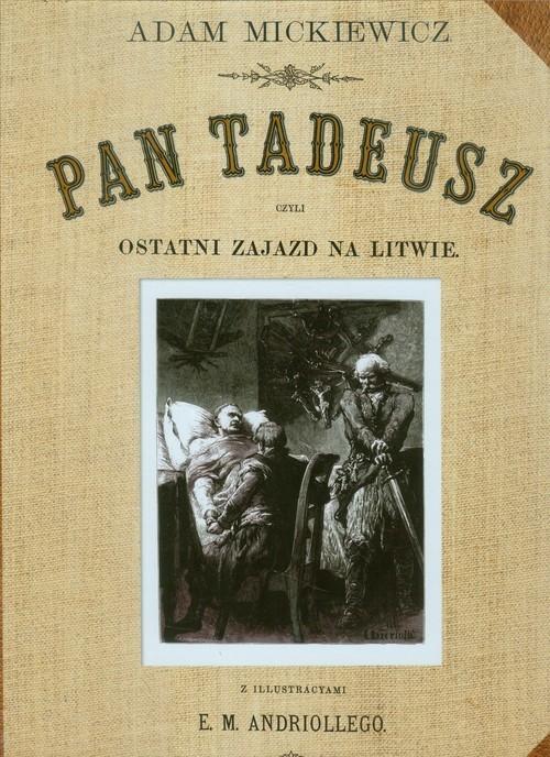 okładka Pan Tadeusz czyli ostatni Zajazd na Litwie reprint ze złoceniami, Książka | Adam Mickiewicz