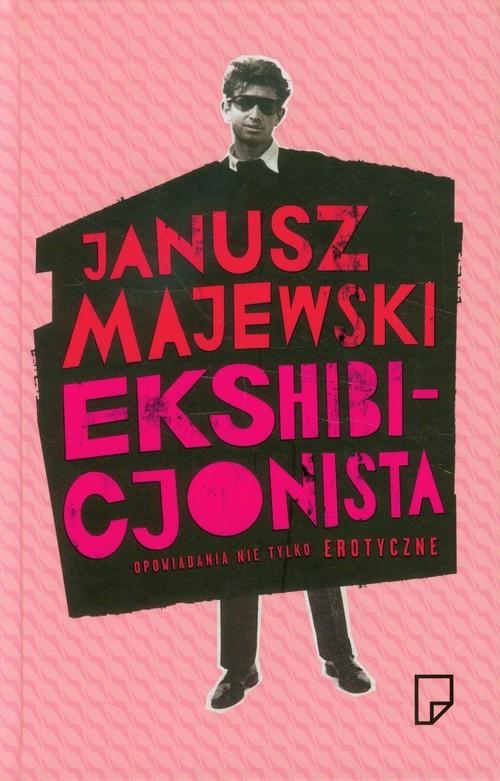 okładka Ekshibicjonista Opowiadania nie tylko erotyczn, Książka | Majewski Janusz