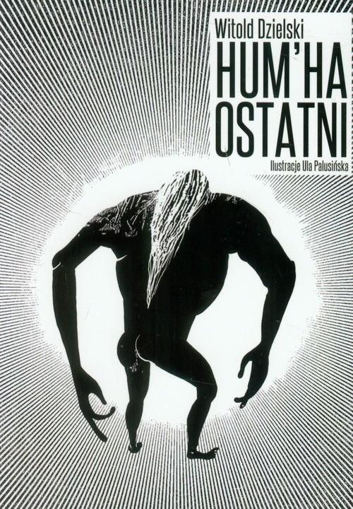 okładka Hum Ha Ostatni, Książka | Dzielski Witold