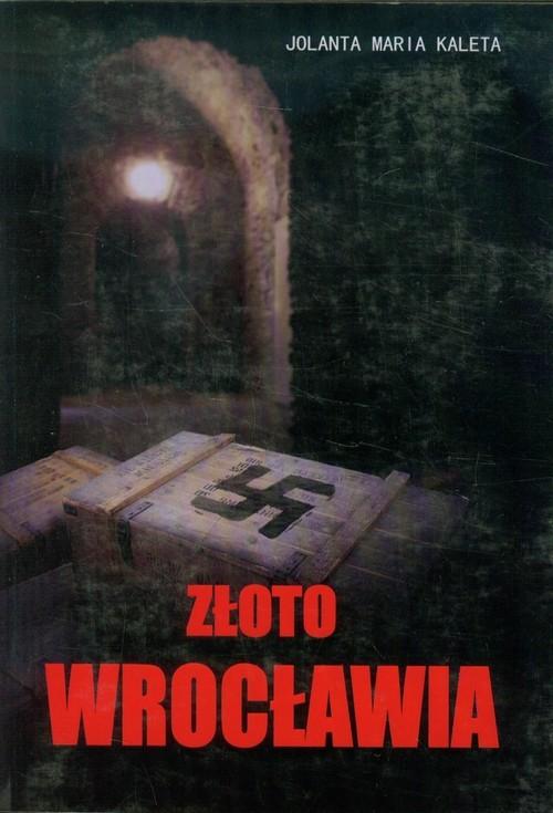 okładka Złoto Wrocławia, Książka | Jolanta Maria Kaleta