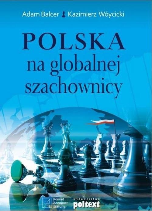 okładka Polska na globalnej szachownicy, Książka | Adam Balcer, Kazimierz Wóycicki
