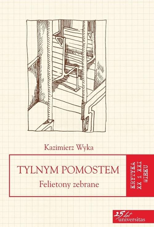okładka Tylnym pomostem Felietony zebrane, Książka | Wyka Kazimierz