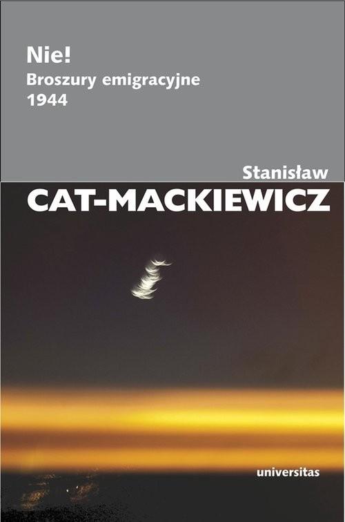 okładka Nie! Broszury emigracyjne 1944, Książka | Stanisław Cat-Mackiewicz