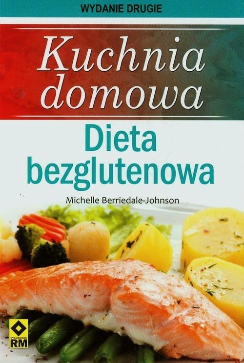 okładka Kuchnia domowa Dieta bezglutenowa, Książka   Berriedale-Johnson Michelle