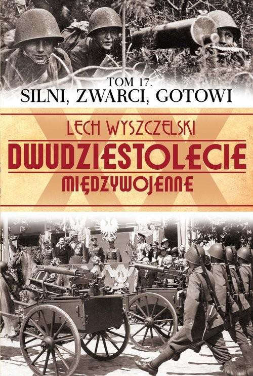 okładka Silni, zwarci, gotowi, Książka   Wyszczelski Lech