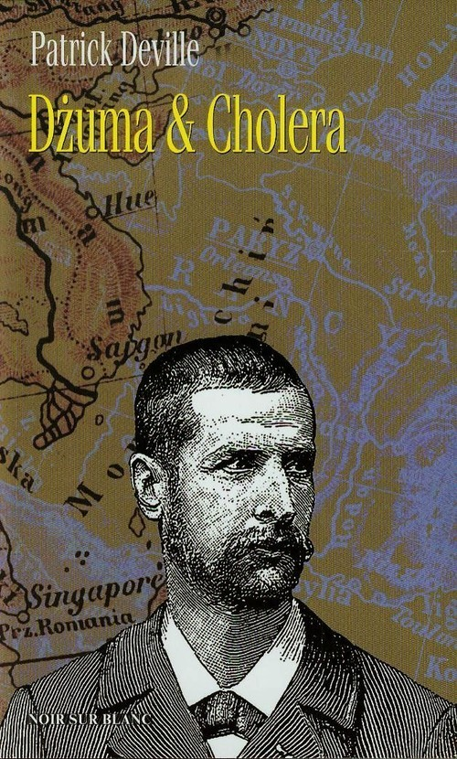 okładka Dżuma & Cholera, Książka | Patrick Deville