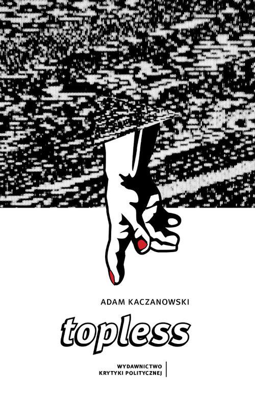 okładka Topless, Książka | Adam Kaczanowski
