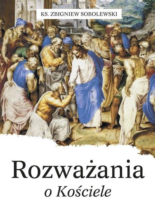 okładka Rozważania o Kościele, Książka | Sobolewski Zbigniew