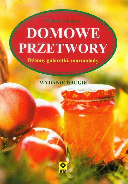 okładka Domowe przetwory Dżemy, galaretki, marmolady, Książka | Trausner Walter