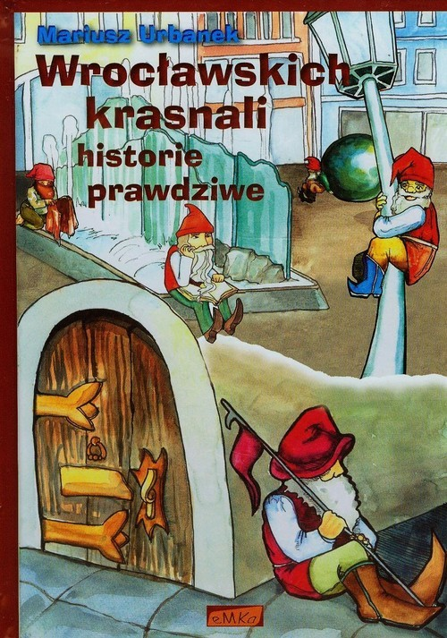 okładka Wrocławskich krasnali historie prawdziwe, Książka | Mariusz Urbanek