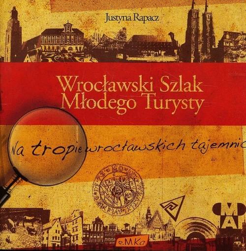 okładka Wrocławski Szlak Młodego Turysty, Książka | Rapacz Justyna