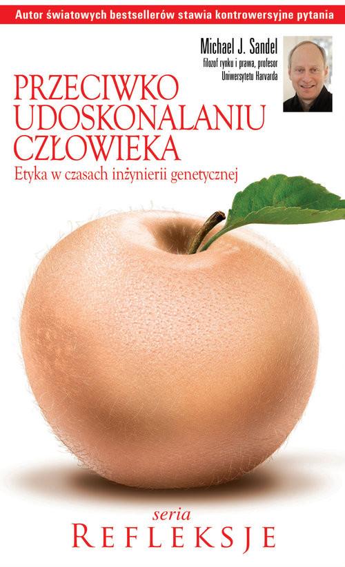 okładka Przeciwko udoskonalaniu człowieka Etyka w czasach inżynierii genetycznej, Książka | Michael J. Sandel