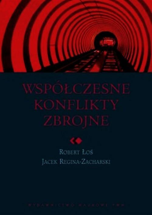 okładka Współczesne konflikty zbrojneksiążka      Robert  Łoś, Jacek  Reginia-Zacharski