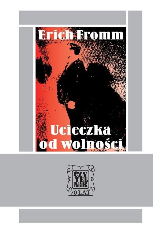 okładka Ucieczka od wolności, Książka | Erich Fromm