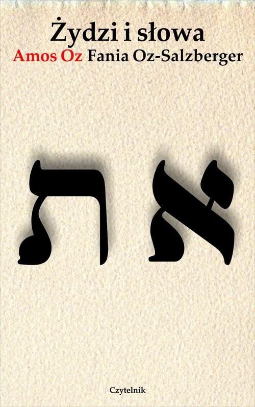 okładka Żydzi i słowa, Książka | Amos Oz, Fania Oz-Salzberger