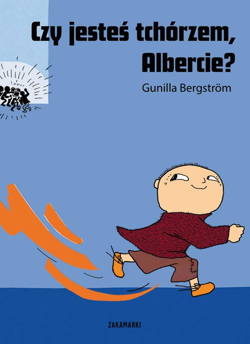 okładka Czy jesteś tchórzem, Albercie?książka |  | Bergstrom Gunilla