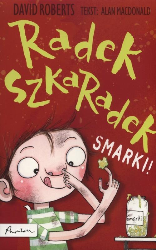 okładka Radek Szkaradek Smarki!, Książka | MacDonald Alan