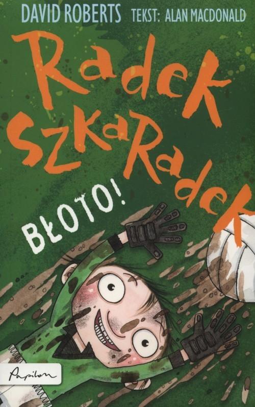 okładka Radek Szkaradek Błoto!, Książka | MacDonald Alan