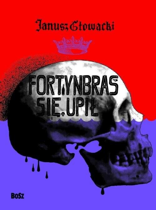 okładka Fortynbras się upił, Książka | Głowacki Janusz