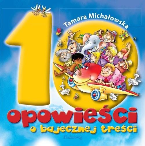 okładka 10 opowieści o bajecznej treści, Książka | Tamara Michałowska
