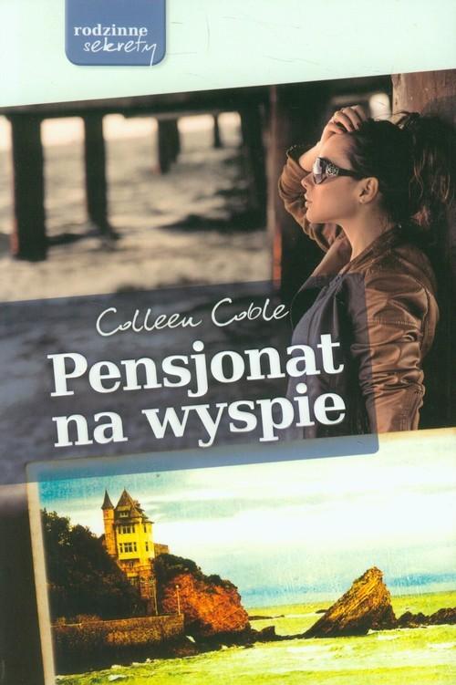 okładka Pensjonat na wyspie, Książka | Coble Colleen