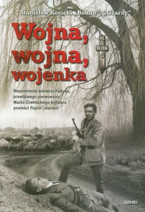 okładka Wojna, wojna, wojenka, Książka | Kosicki Stanisław