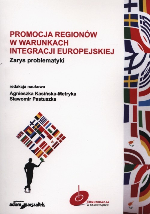 okładka Promocja regionów w warunkach integracji europejskiej Zarys problematykiksiążka |  | Agnieszka Kasińska-Metryka, Sławomi Pastuszka