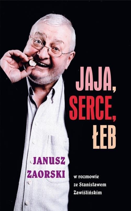 okładka Jaja, serce, łeb Janusz Zaorski w rozmowie ze Stanisławem Zawiślińskim, Książka | Zaorski Janusz