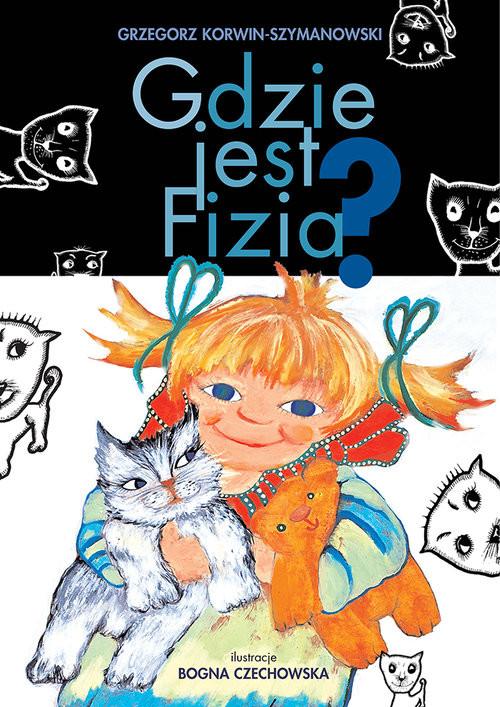 okładka Gdzie jest Fizia?, Książka   Korwin-Szymanowski Grzegorz