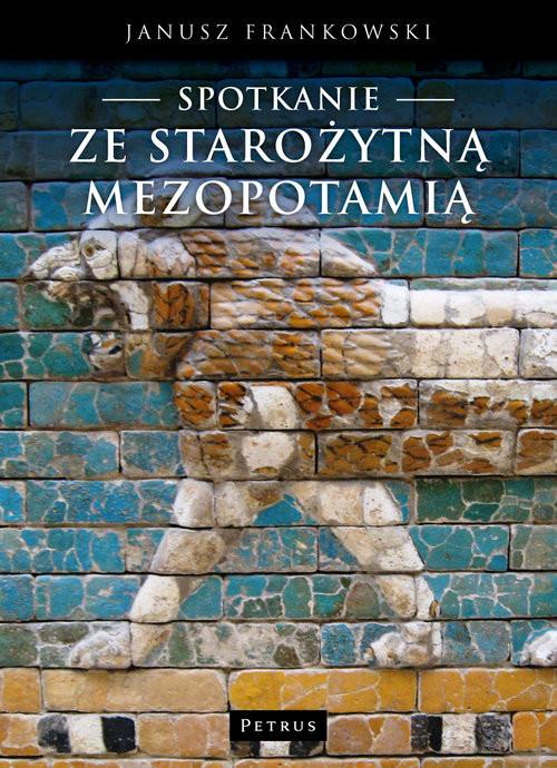 okładka Spotkanie ze Starożytną Mezopotamią czyli trochę wprowadzenia w dzieje ludzkości, Książka | Frankowski Janusz