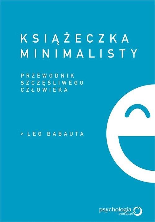 okładka Książeczka minimalisty Prosty przewodnik szczęśliwego człowieka, Książka | Leo Babauta