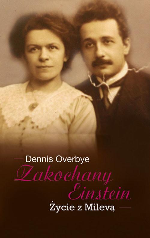okładka Zakochany Einstein Życie z Milevą, Książka   Overbye Dennis