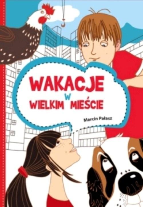 okładka Wakacje w wielkim mieście, Książka | Pałasz Marcin